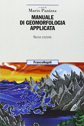 Manuale di geomorfologia applicata. Nuova ediz.