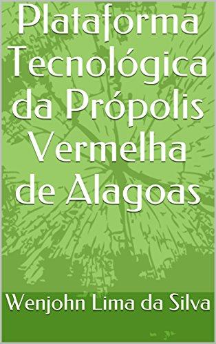 Plataforma Tecnológica da Própolis Vermelha de Alagoas