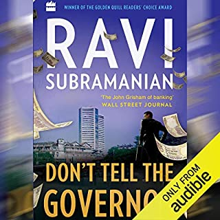 Don't Tell the Governor                   Written by:                                                                                                                                 Ravi Subramanian                               Narrated by:                                                                                                                                 Venkataraghavan Srinivasan                      Length: 7 hrs and 48 mins     48 ratings     Overall 4.1