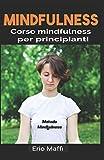 Mindfulness: Corso mindfulness per principianti