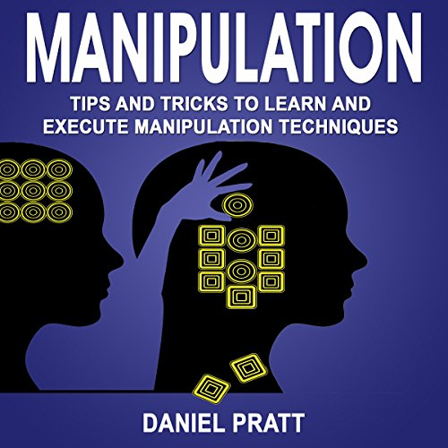 Manipulation: Tips and Tricks to Learn and Execute Manipulation Techniques audiobook cover art