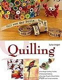 Quilling: Voll von der Rolle von Julia Vogel
