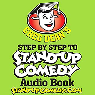 Step by Step to Stand-Up Comedy                   By:                                                                                                                                 Greg Dean                               Narrated by:                                                                                                                                 Greg Dean                      Length: 7 hrs and 16 mins     192 ratings     Overall 3.8