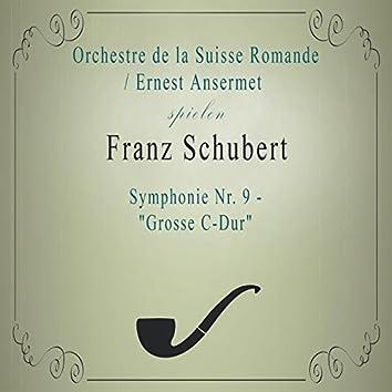 """Orchestre de la Suisse Romande / Ernest Ansermet spielen: Franz Schubert: Symphonie NR. 9 - """"Grosse C-Dur"""" (Live)"""