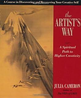 The Artist's Way: A Spiritual Path to Higher Creativity
