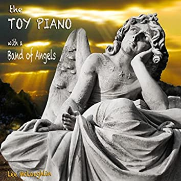 The Toy Piano with a Band of Angels