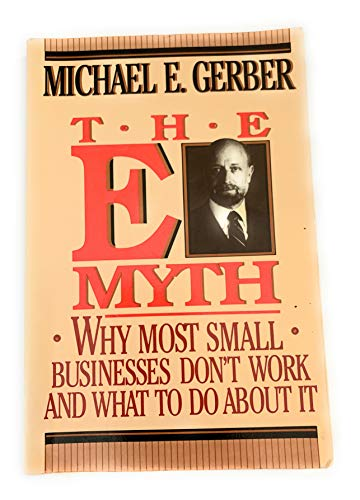 The E-Myth : Why Most Small Businesses Don