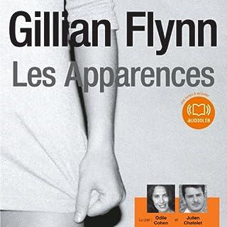 Les Apparences                   De :                                                                                                                                 Gillian Flynn                               Lu par :                                                                                                                                 Odile Cohen,                                                                                        Julien Chatelet                      Durée : 18 h et 6 min     139 notations     Global 4,1