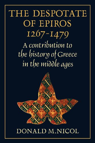 The Despotate of Epiros 1267–1479: A Contribution to the History of Greece in the Middle Ages