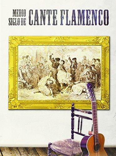 Medio Siglo De Cante Flamenco