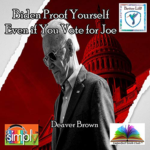 Biden Proof Yourself Even if You Vote for Joe  By  cover art