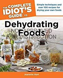 see The Complete Idiot's Guide to Dehydrating Foods on Amazon