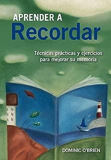 Aprender a recordar : técnicas prácticas y ejercicios para mejorar su memoria