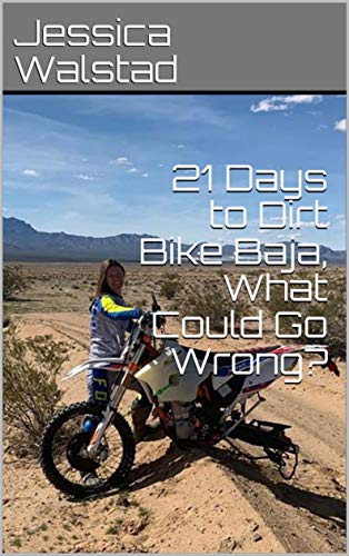 21 Days to Dirt Bike Baja, What Could Go Wrong? (English Edition)