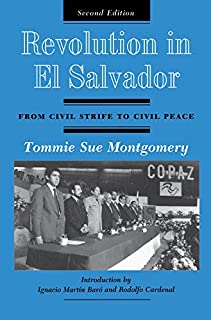 Revolution In El Salvador: From Civil Strife To Civil Peace, Second Edition (English Edition)