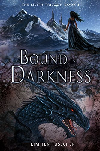 Bound in Darkness: The Lilith trilogy book 1 by [Kim ten Tusscher, Jos Weijmer]