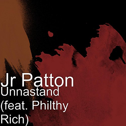 Unnastand (feat. Philthy Rich) [Explicit]