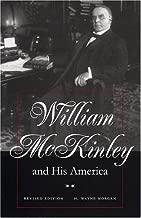 William McKinley and His America: Second Edition