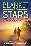 Blanket of Stars: Thru-Hiking the Camino de Santiago (Travel Adventures)