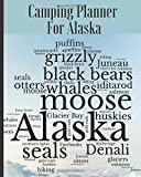 Camping Planner For Alaska: RV Travel Journal Logbook Road Trip Planner Campfire Diary Campground Reference