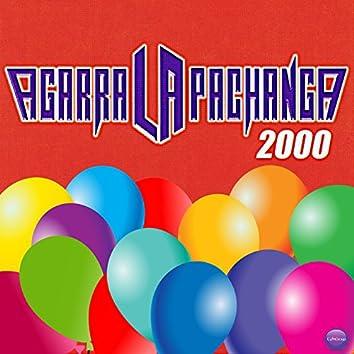 Agarra la Pachanga 2000
