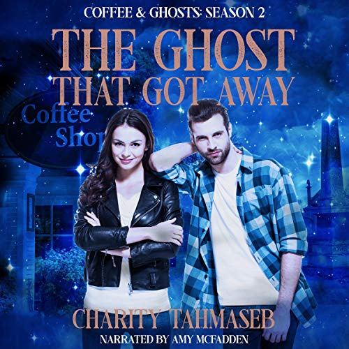 Coffee and Ghosts 2: The Ghost That Got Away (The Complete Second Season) audiobook cover art