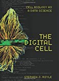 The Digital Cell: Cell Biology as a Data Science