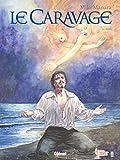 Le Caravage - Tome 02 - La Grâce - Format Kindle - 9,99 €
