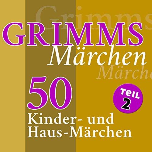 50 Kinder- und Haus-Märchen (Grimms Märchen 2) Titelbild