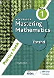 Key Stage 3 Mastering Mathematics Extend Practice Book 1 (English Edition)