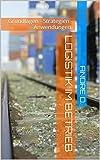 Logistik im Betrieb: Grundlagen - Strategien - Anwendungen. (Betriebliche Logistik 1)