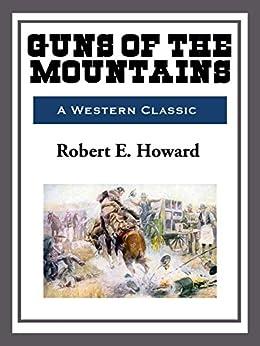 Guns of the Mountain by [Robert E. Howard]