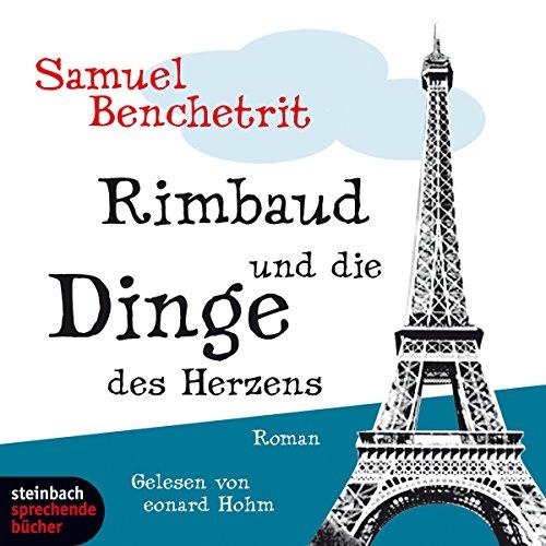 Rimbaud und die Dinge des Herzens Titelbild