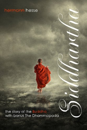 Siddhartha with Bonus The Dhammapada: The Story of the Buddha