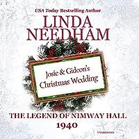 1940: Josie and Gideon's Christmas Wedding (Legend of Nimway Hall)