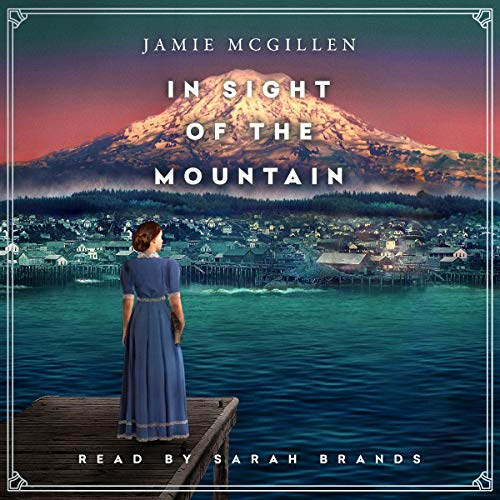 In Sight of the Mountain Audiobook By Jamie McGillen cover art