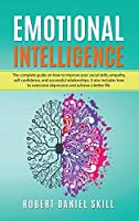 Emotional Intelligence: the Complete Gui