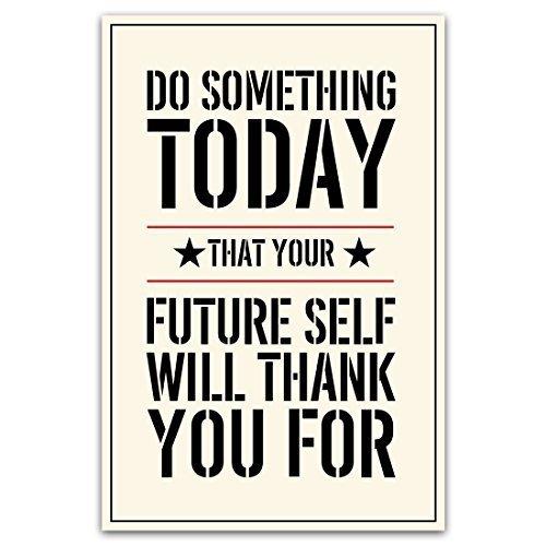 Meishe Art Inspirierende Poster Art Motivierendes Zitat Sprüche Schild Do Heute Etwas, Dass Ihre Zukunft Selbst Drucken, Vielen Dank für die Wall Decor 15.75'' x 23.62''