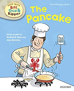 Oxford Reading Tree Read with Biff, Chip and Kipper: First Stories: Level 1: The Pancake by [Roderick Hunt, Alex Brychta]