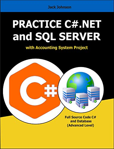 Practice C#.NET and SQL SERVER with Accounting System Project: FULL Source Code C# and Database - Advanced Level (English Edition)