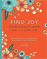 Find Joy: A Devotional Journey to Unshakable Wonder in an Uncertain World