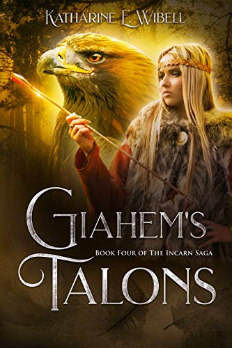 Giahem's Talons (The Incarn Saga Book 4) by [Katharine Wibell]