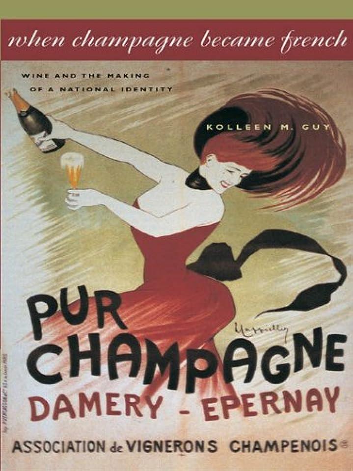 用心するアベニューありがたいWhen Champagne Became French: Wine and the Making of a National Identity (The Johns Hopkins University Studies in Historical and Political Science Book 121) (English Edition)