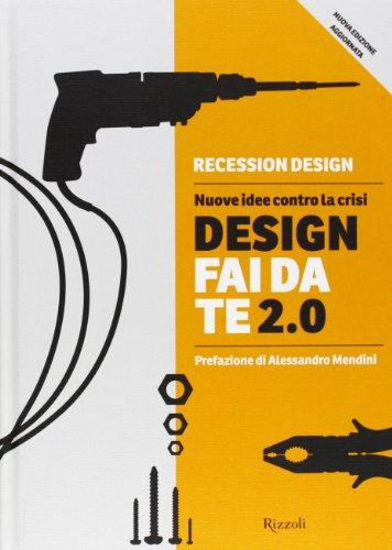 Design fai da te 2.0. Nuove idee contro la crisi