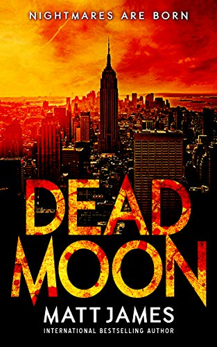 NIGHTMARES ARE BORN: A Post-Apocalyptic Thriller (Dead Moon Book 1) by [Matt James]