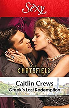 Greek's Last Redemption (The Chatsfield Book 13) by [Caitlin Crews]