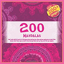 200 Mandalas Don't wait until it's too late to tell someone how much you love them and how much you care about them, becau...