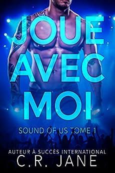 Joue Avec Moi: Sound of Us Tome 1 par [C.R. Jane, Sophie Salaün, Laure Valentin]