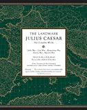 The Landmark Julius Caesar: The Complete Works: Gallic War, Civil War, Alexandrian War, African War, and  Spanish War (Landmark Books)