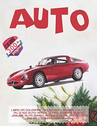 Libro da colorare calmo per i bambini - Auto. Più di 100 auto: Range Rover, Citroen, Suzuki, Jaguar, Alfa Romeo, Mazda e altri. Giganteschi libri da colorare per bambini
